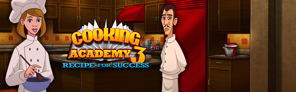 Cooking Academy 3: Recipe for Success