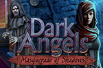 Battle evil as old as time itself in this thrilling hidden object adventure, Dark Angels: Masquerade of Shadows!