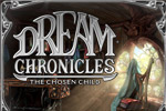 Dream Chronicles: The Chosen Child is an immersive hidden object adventure!