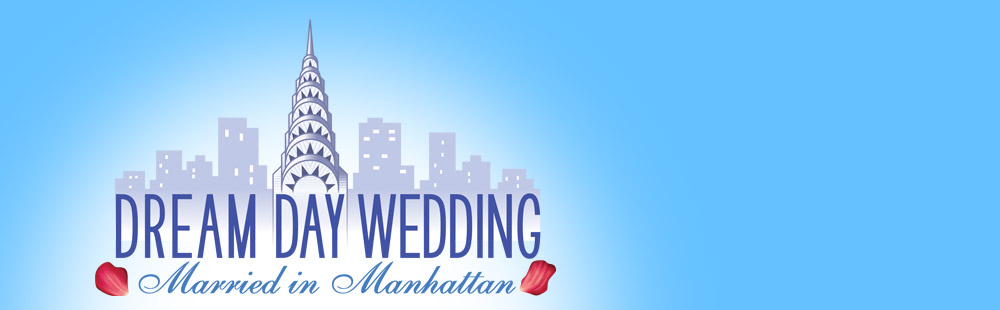 Dream Day Wedding 2 - Married in Manhattan