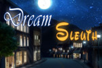 Use clues from dreams and reality to find a missing girl in Dream Sleuth!