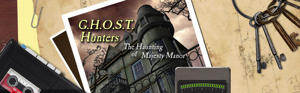 G.H.O.S.T. Hunters The Haunting of Majesty Manor
