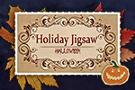 Halloween never ends with Holiday Jigsaw!  Scratch that spooky itch with 100 photos.  You choose the number of pieces.