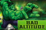 Nothing can stop the Hulk--except gravity. Build Hulk's rage meter and take the Green Goliath higher and higher.