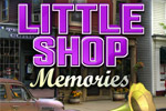 Search through 5 decades of nostalgic keepsakes in Little Shop - Memories!