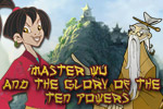 Let Master Wu and his sword of the 10 powers take you on an adventure!