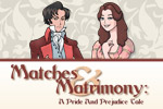 With nine different endings to be discovered, Matches & Matrimony can be played again and again as you create your own classic romance story.