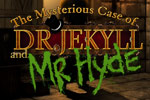 Track down a killer in The Mysterious Case of Dr. Jekyll and Mr. Hyde!