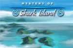 Will you live to tell the stories surrounding the Mystery of Shark Island&trade;?