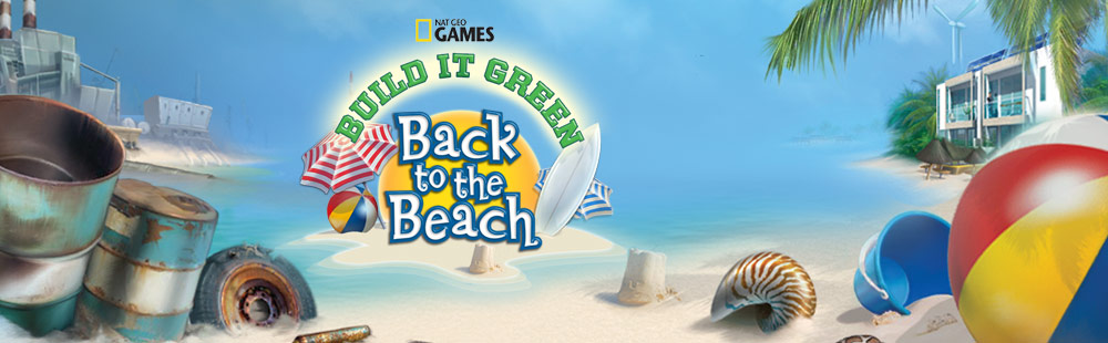 Nat Geo Games: Build It Green - Back to the Beach