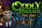 Oddly Enough: Pied Piper is an enchanting Hidden Object adventure that puts a quirky twist on a classic tale.