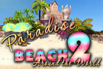 New beaches in fascinating places await you in Paradise Beach 2!
