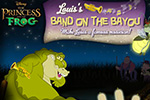 In Princess and the Frog: Louis' Band on the Bayou, help make Louis a famous musician!