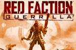 Lead the fight against an oppressive government  in Red Faction Guerrilla.