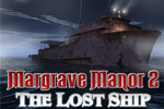 Uncover the dark secret of a spooky lost ship in Margrave Manor 2!