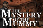 Embark on mysterious adventure inspired by Sir Arthur Conan Doyle's novel. Play Sherlock Holmes and the Mystery of the Mummy today!