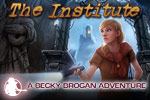 Help Becky Brogan decipher the clues left behind at the sinister Institute!