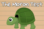 The Moron Test is one of the top selling mobile games of all-time! Graduate from moron to genius as you tap, twist, and shake to solve puzzles.