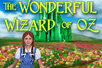 Based on the literary classic, join Dorothy and her friends in Oz!