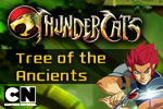Play as Lion-O, Tygra, Cheetara or Panthro as you race up the giant trees in Thundera in ThunderCats: Tree of Ancients!