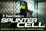 Enter the world of real modern espionage in Tom Clancy's Splinter Cell.