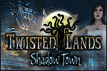Twisted Lands: Shadow Town is a spine-tingling hidden object game!