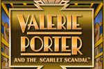 Can Valerie Porter get her first big break by exposing the Scarlet Scandal?