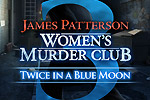 Decipher a killer's clues in Women's Murder Club - Twice in a Blue Moon!