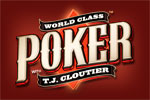 Earn enough money to really test yourself by entering into the No Limit Texas Hold'em Main Event! Play World Class Poker with T.J. Cloutier now.